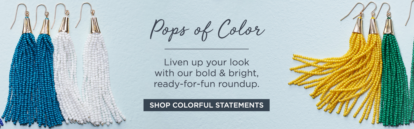 Pops of Color: Liven up your look with our bold & bright, ready-for-fun roundup.