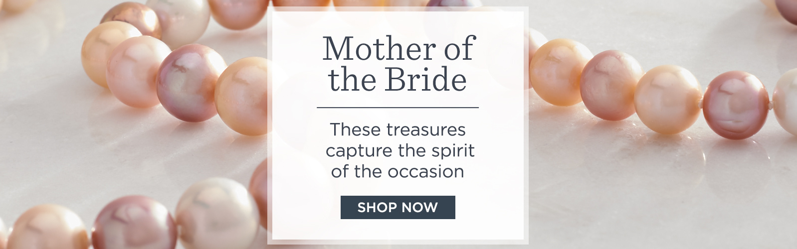 Mother of the Bride - These treasures capture the spirit of the occasion - SHOP NOW