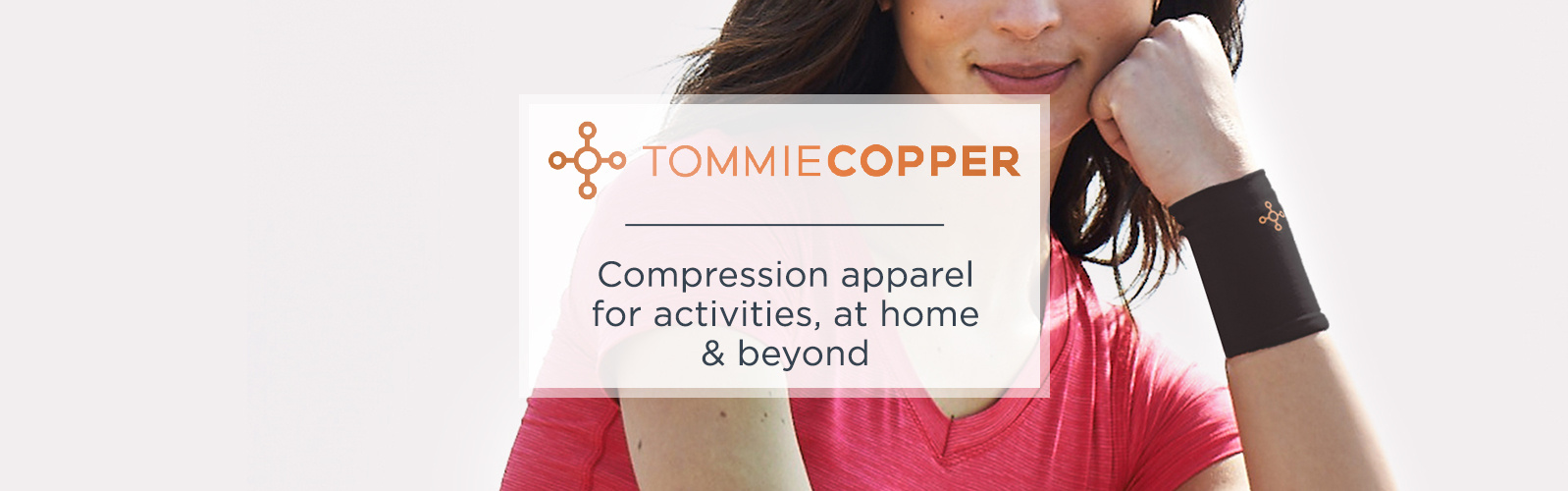 Tommie Copper. Compression apparel for activities, at home & beyond