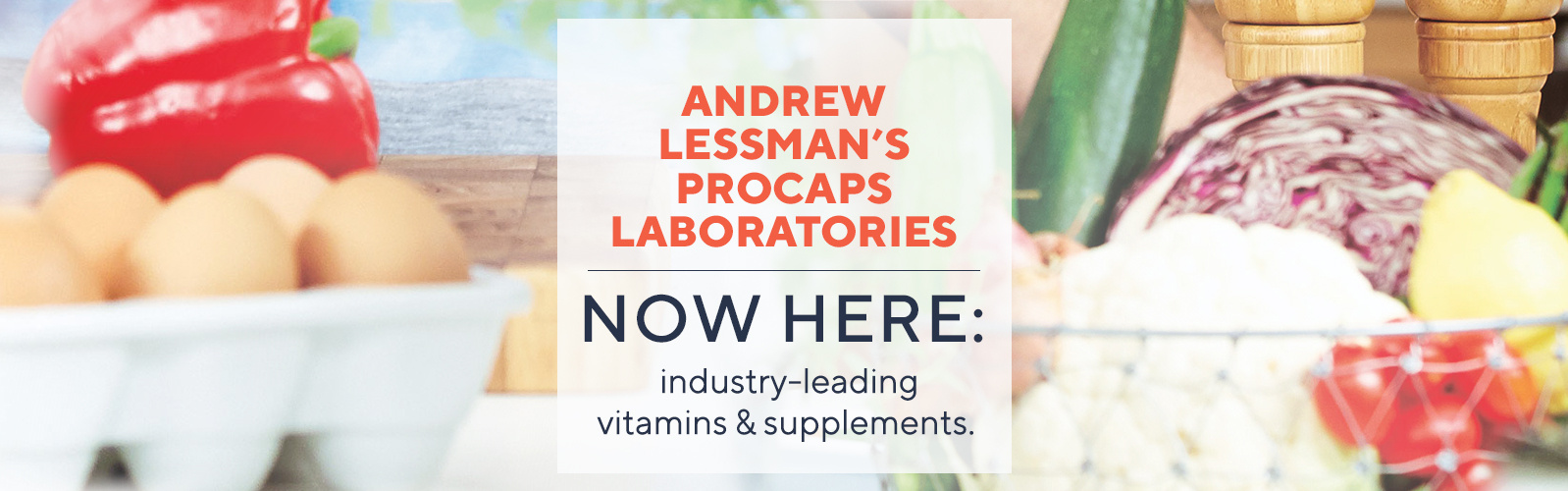 Andrew Lessman ProCaps Laboratories  Now here: industry-leading vitamins & supplements.