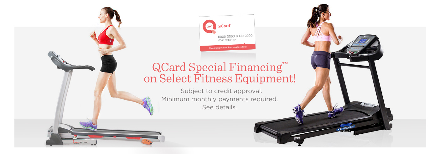 QCard Special Financing on Select Fitness Equipment! Subject to credit approval. Minimum monthly payments required. See details.