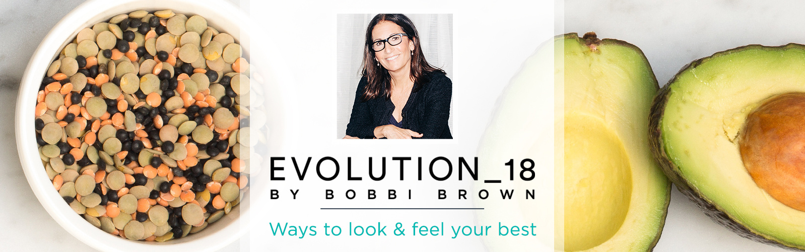 EVOLUTION_18 by Bobbi Brown. Ways to look & feel your best