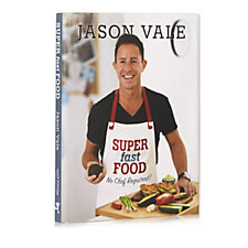 Super Fast Food No Chef Required by Jason Vale